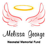 Melissa George Neonatal Memorial Fund
